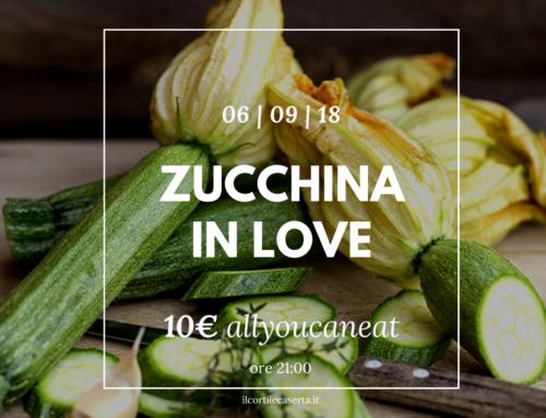 Zucchina In Love 06/09 > AllYouCanEat 10€
