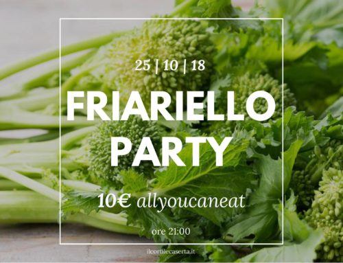 Friariello PARTY  25/10 > AllYouCanEat 10€