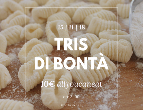 Tris di Bontà 15/11 > AllYouCanEat 10€