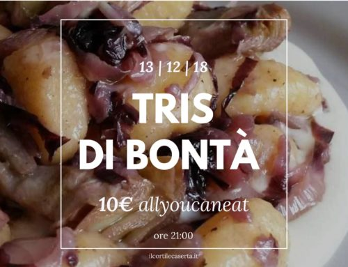 Tris di Bontà 13/12 > AllYouCanEat 10€