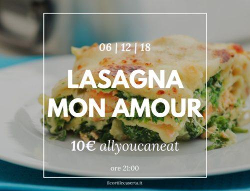 Lasagna MON AMOUR 06/12 > AllYouCanEat 10€