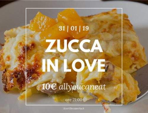 Zucca In Love 31/01 > AllYouCanEat 10€