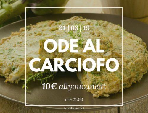 Ode al Carciofo 21/03 > AllYouCanEat 10€