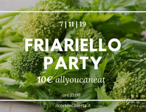 FRIARIELLO PARTY > Giovedì All You Can Eat @ Il Cortile